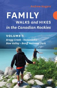 Family Walks and Hikes in the Canadian Rockies - Volume 1