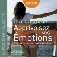 Apprivoisez vos émotions - 4 séances de sophrologie guidées par l'auteur et un livret