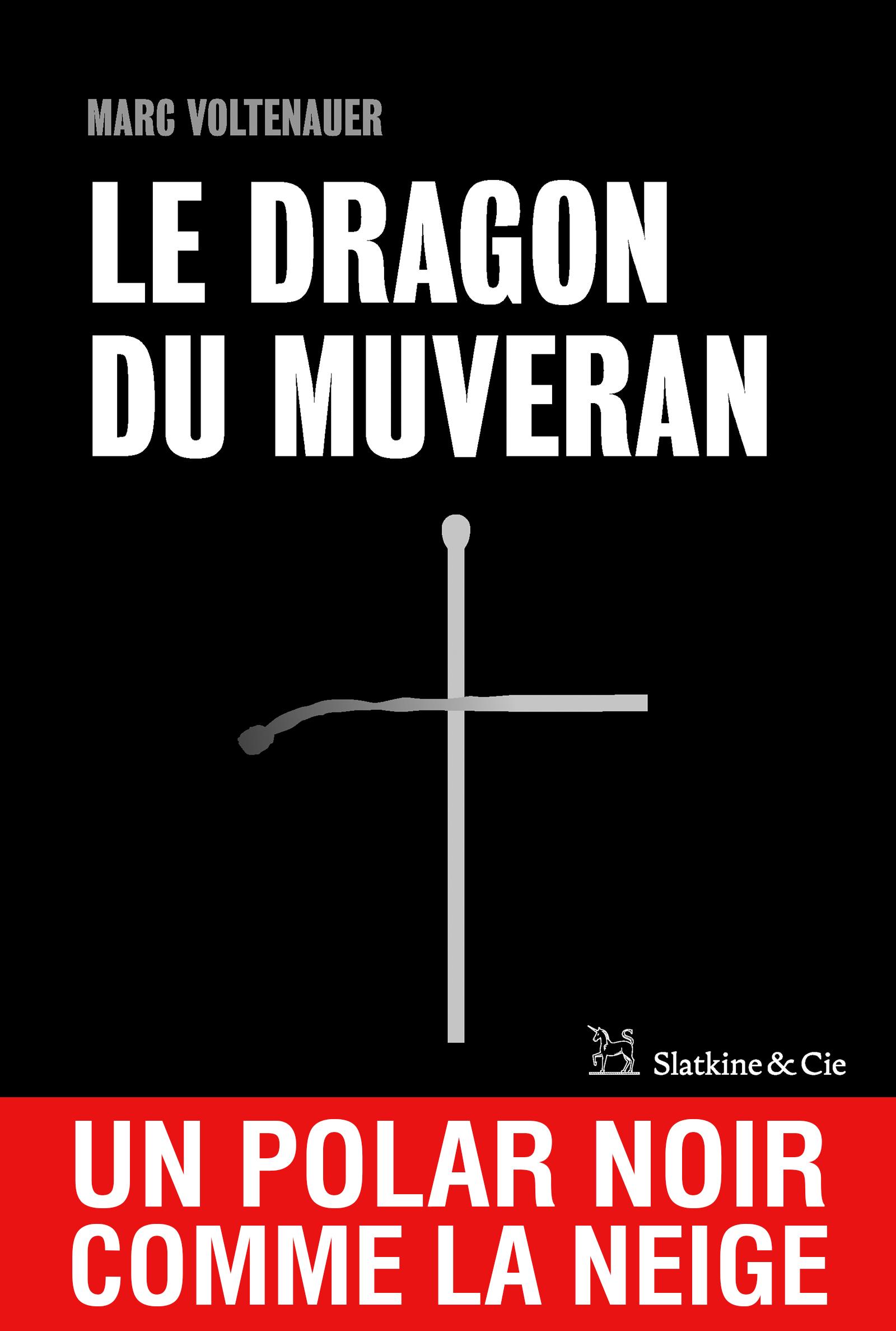 Le Dragon du Muveran, Un polar noir comme la neige