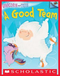 A Good Team: An Acorn Book (Unicorn and Yeti #2)