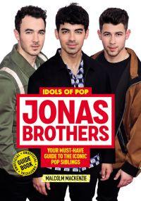 Idols of Pop: Jonas Brothers