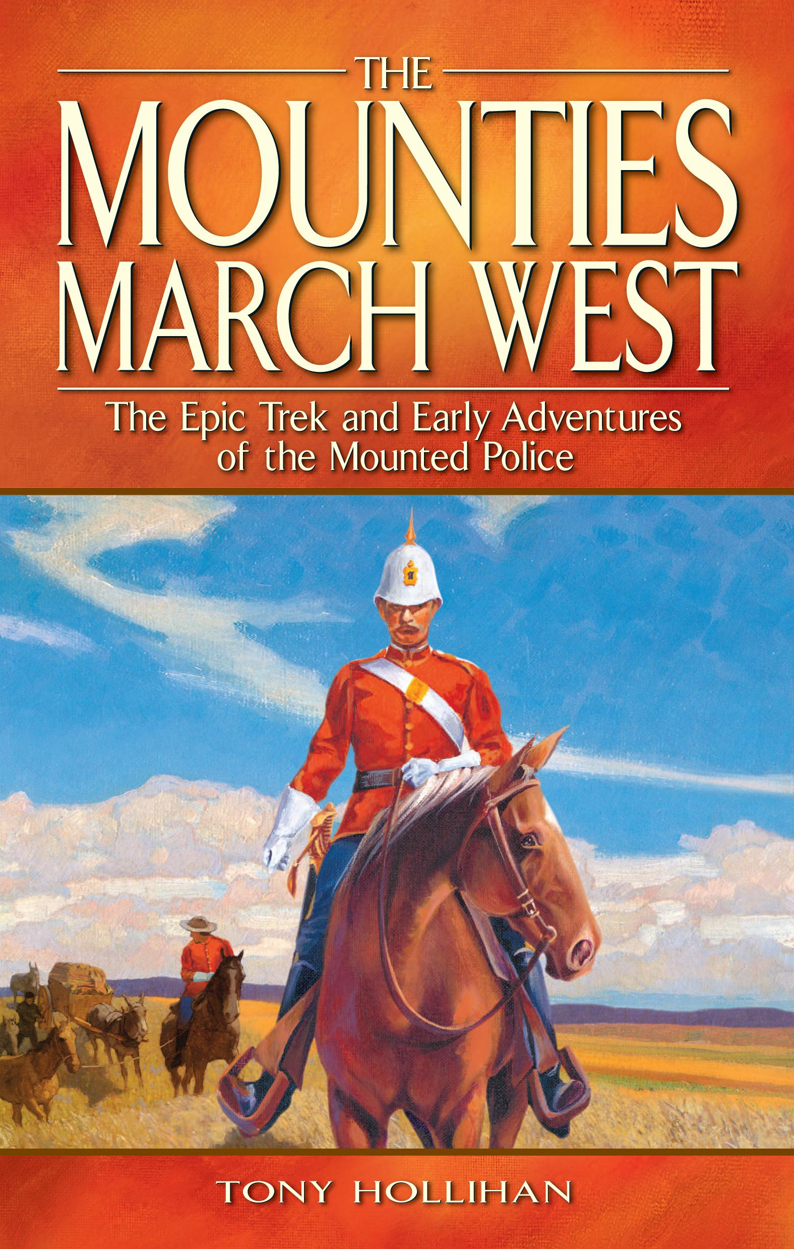 The Mounties March West