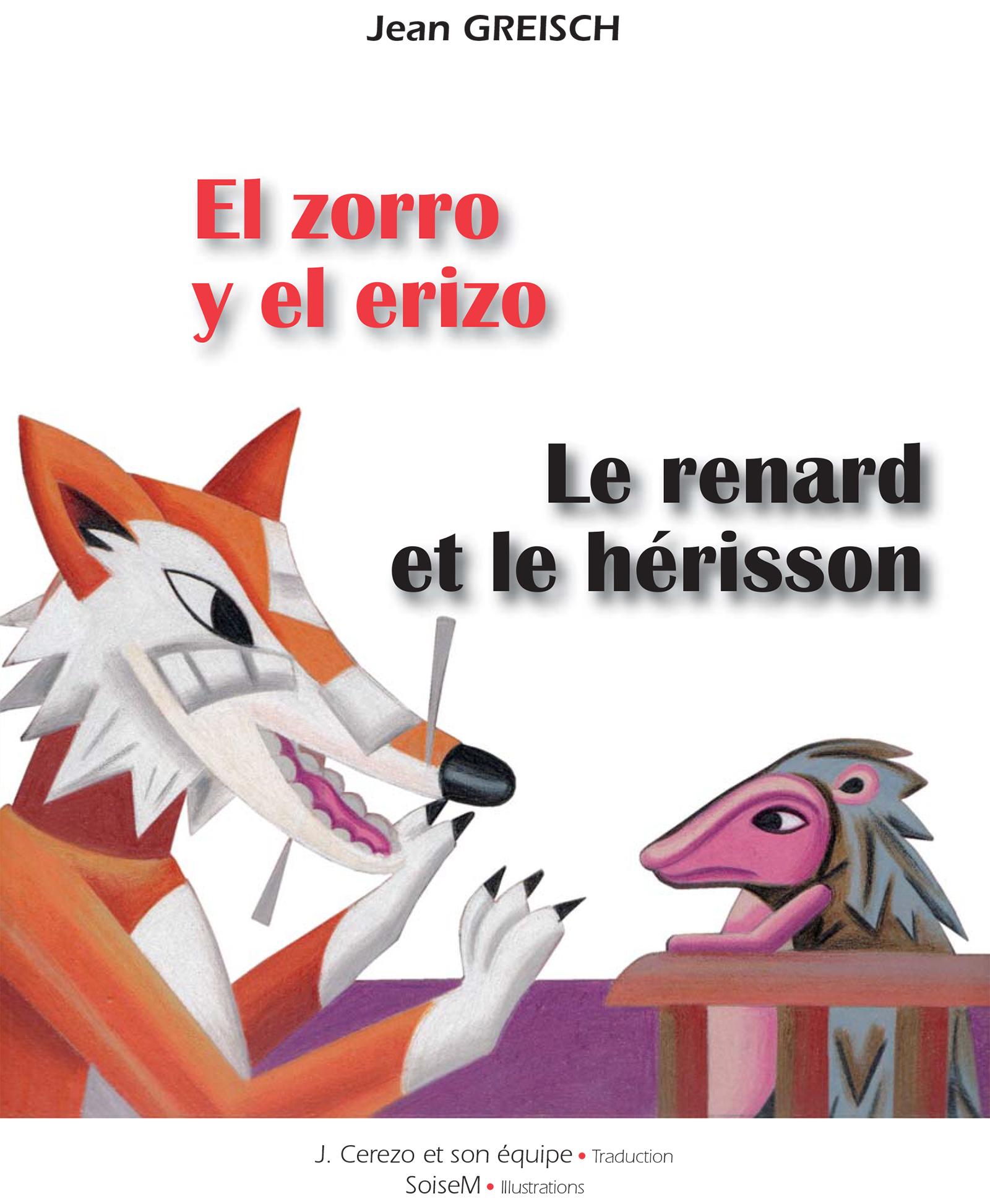 El zorro y el erizo / Le renard et le hérisson, Conte philosophique bilingue français - espagnol