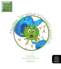 7 Questions : Pour expliquer le Coronavirus aux enfants