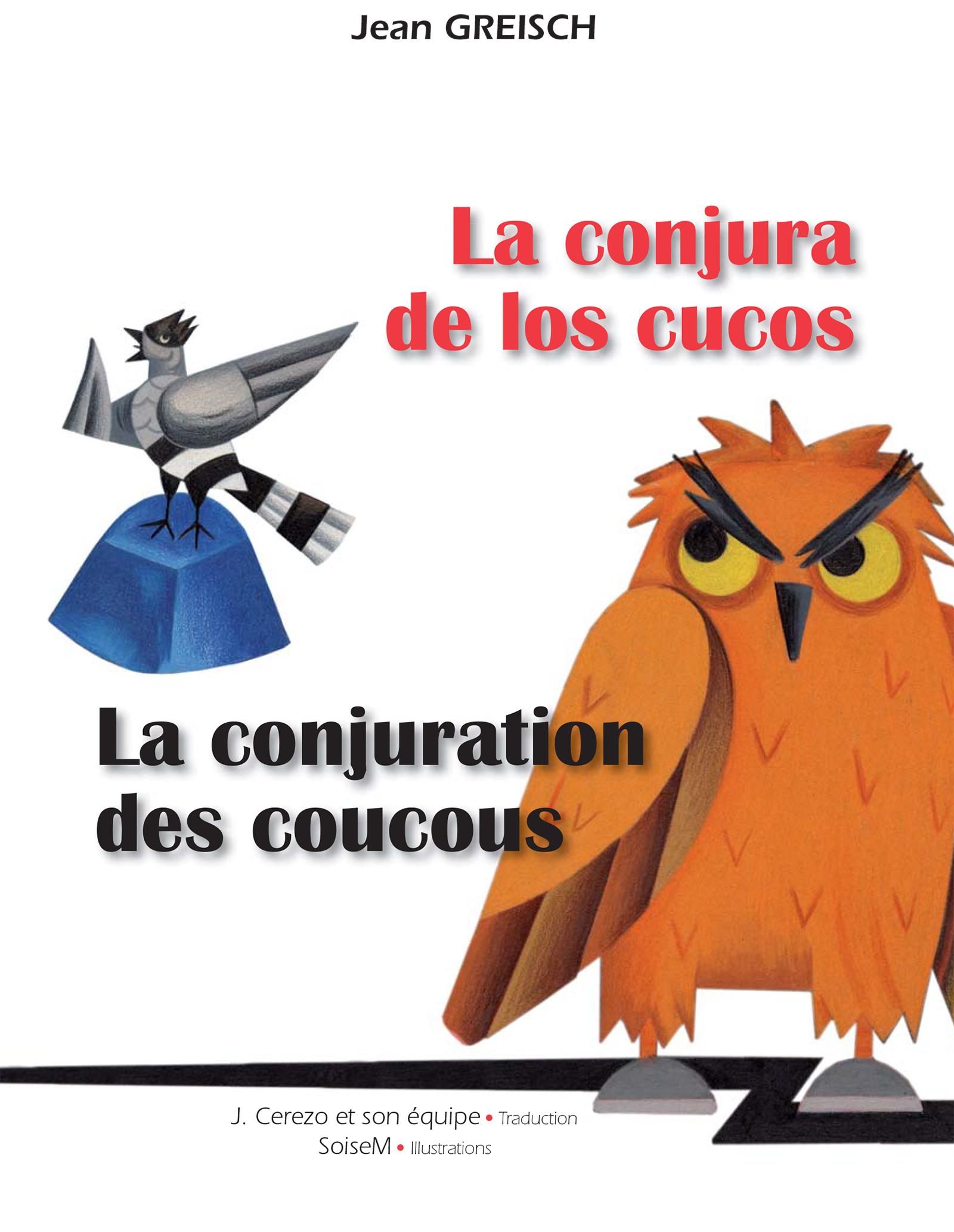 La conjura de los cucos : La conjuration des coucous, Conte philosophique bilingue français - espagnol