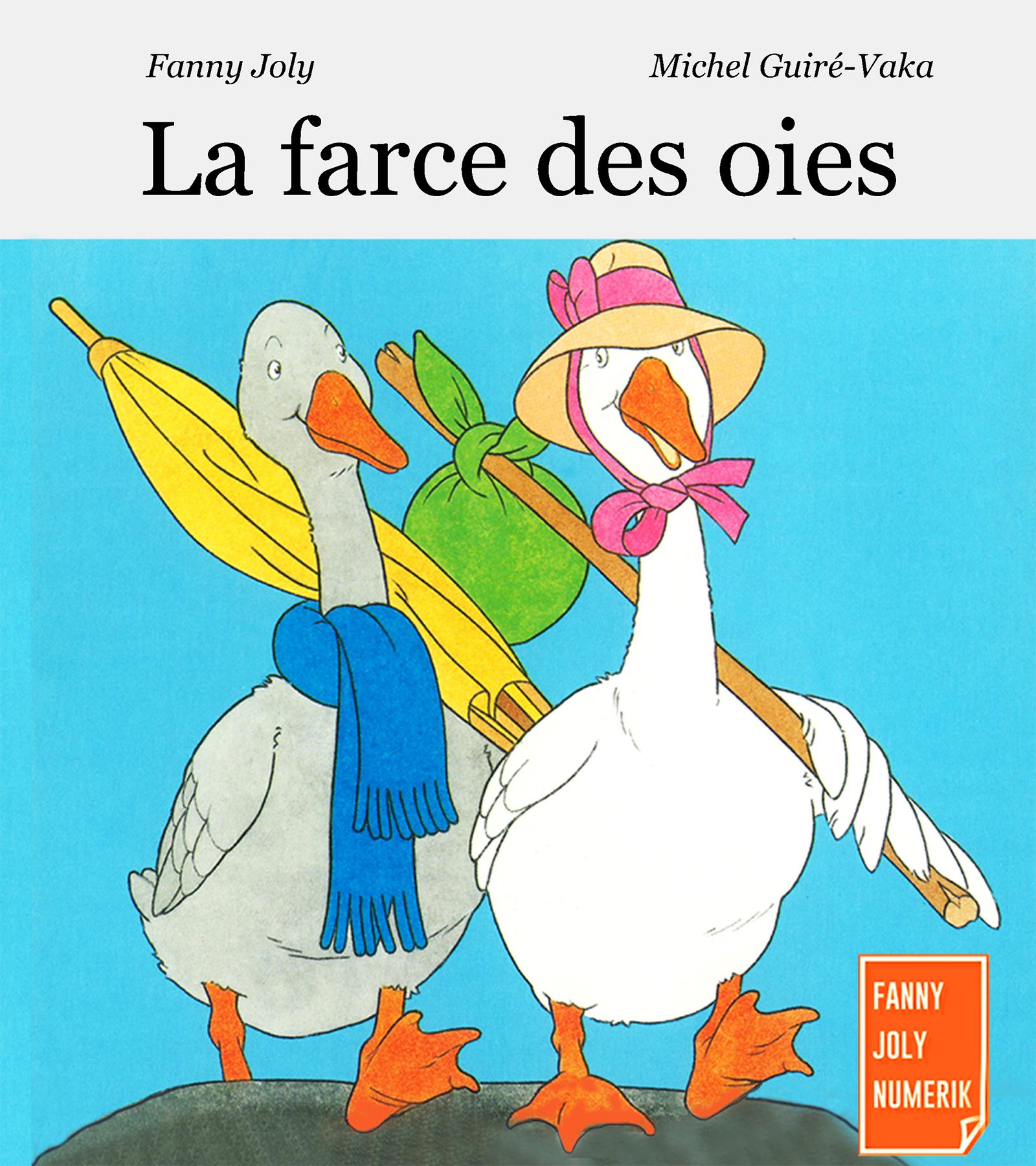 La farce des oies, Un livre illustré pour les enfants de 3 à 5 ans