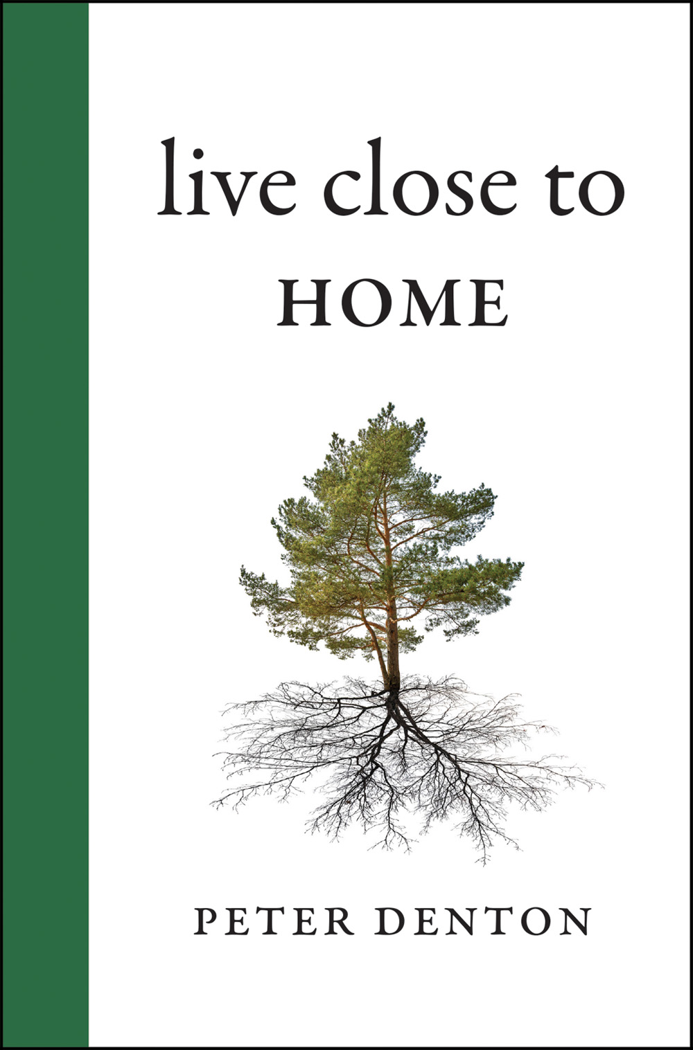 Live Close to Home