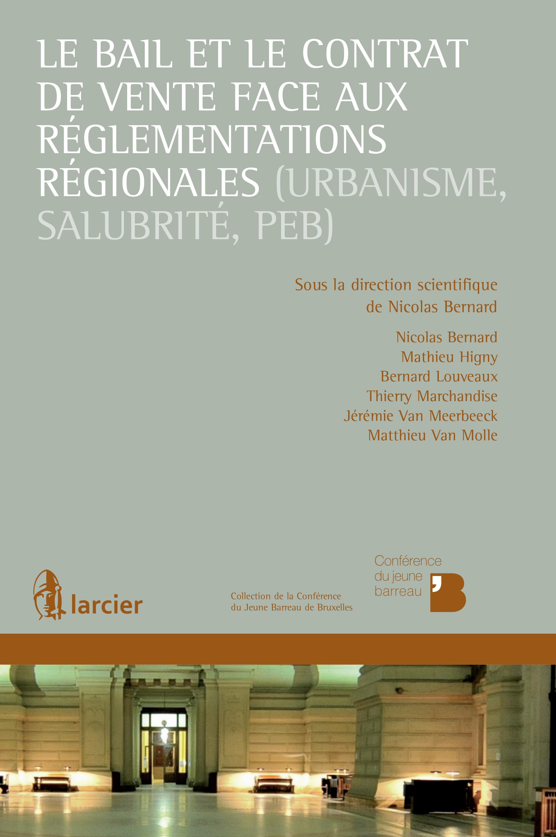 Le bail et le contrat de vente face aux r?glementations r?gionales (urbanisme, salubrit?, PEB)
