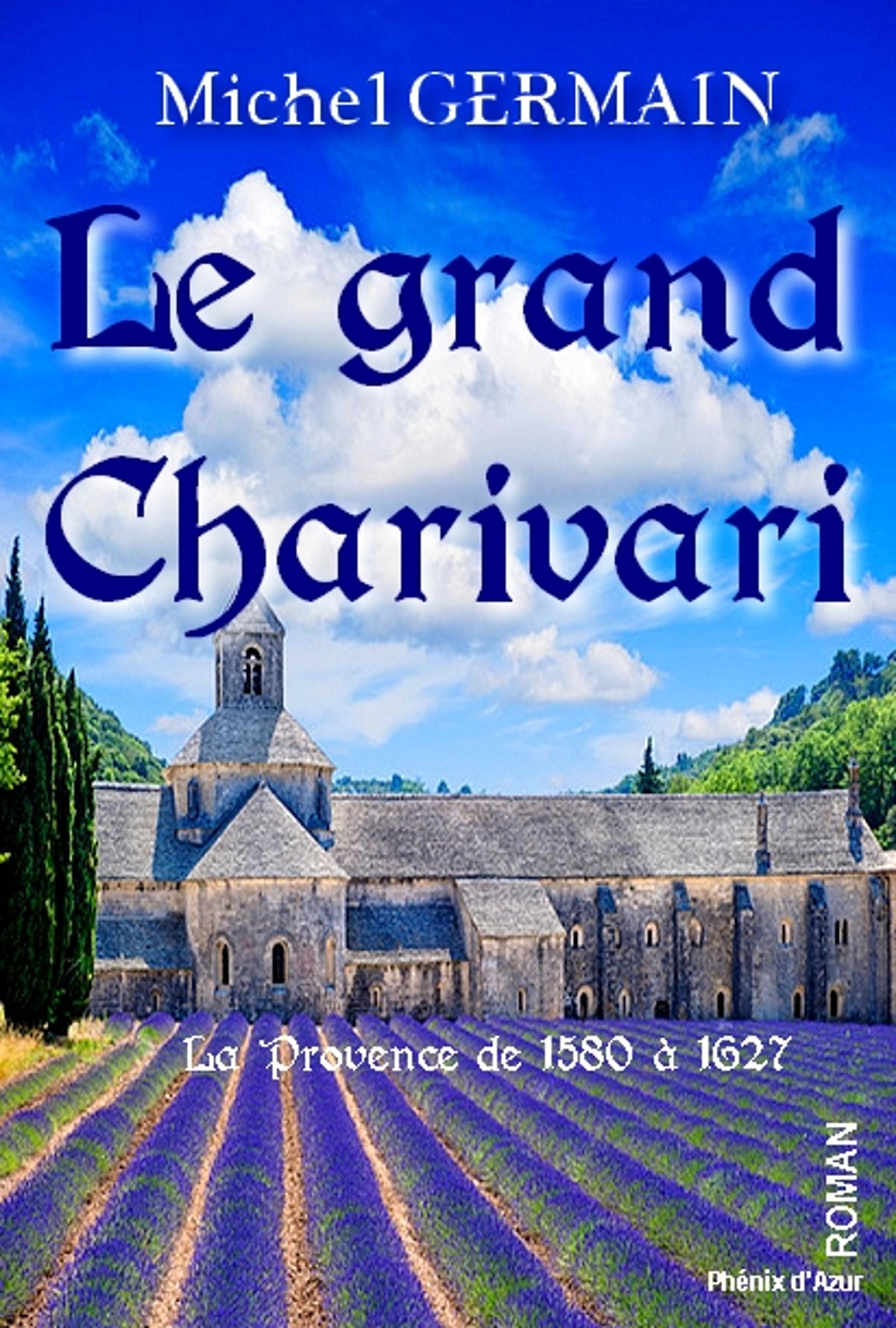 Le grand Charivari, La Provence de 1580 à 1627