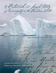 A Historical and Legal Study of Sovereignty in the Canadian North