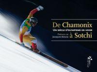 Un siècle d'olympisme en hiver - De Chamonix à Sotchi