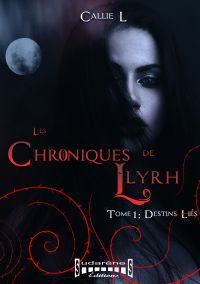 Les chroniques de Llyrh - Tome 1