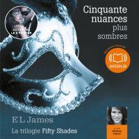 Cinquante nuances plus sombres - La trilogie Fifty Shades volume 2