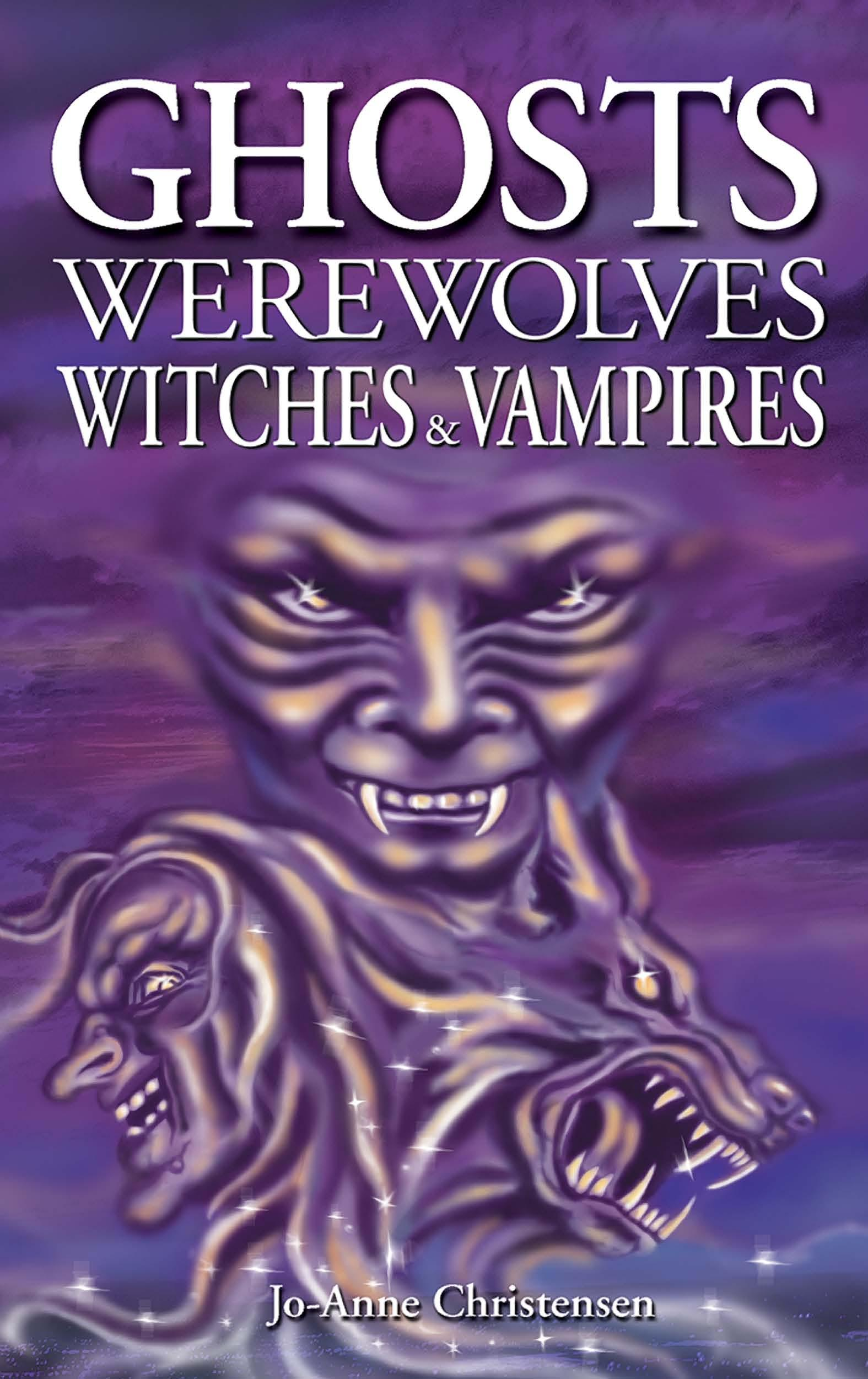 Ghosts Werewolves Witches and Vampires