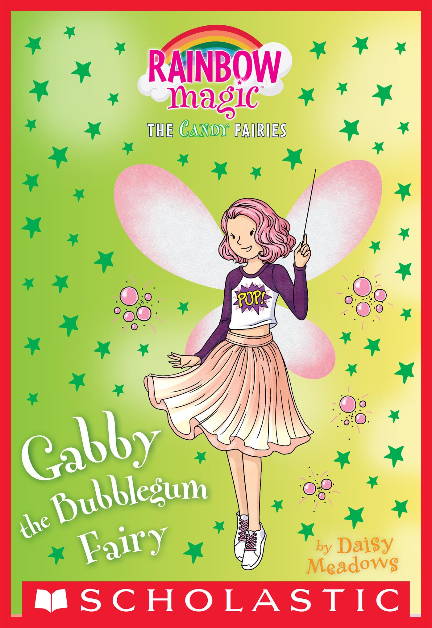 Gabby the Bubble Gum Fairy: A Rainbow Magic Book (The Sweet Fairies #2)