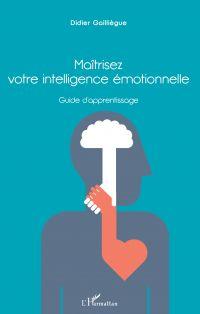 Maîtrisez votre intelligence émotionnelle