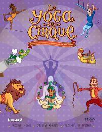 Le yoga au cirque : pour une meilleure conscience de son corps