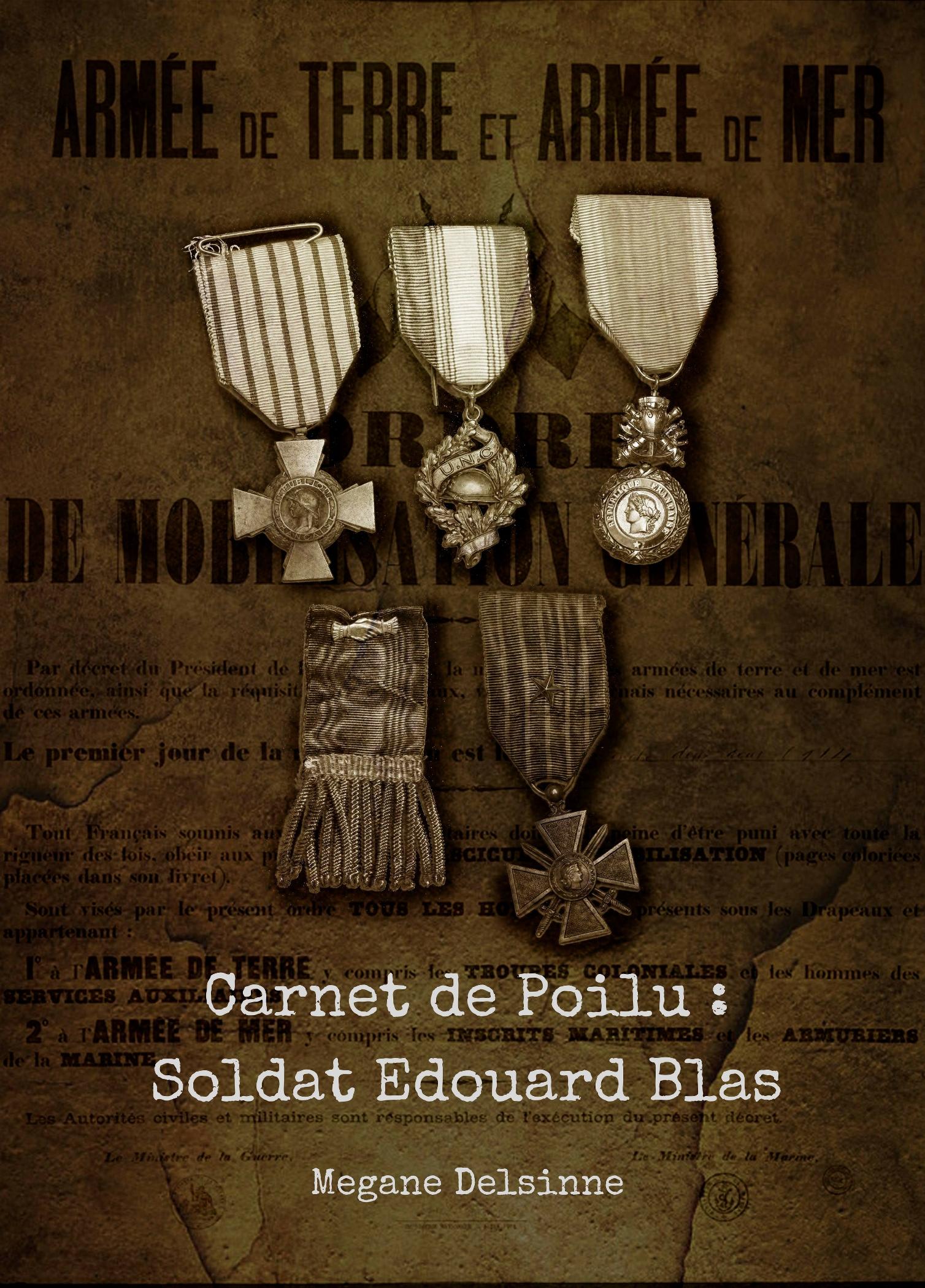 CARNET DE POILU : SOLDAT EDOUARD BLAS