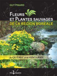 Fleurs et plantes sauvages de la région boréale du Québec et de l'Ontario