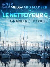 Le Nettoyeur 6 : Grand nettoyage