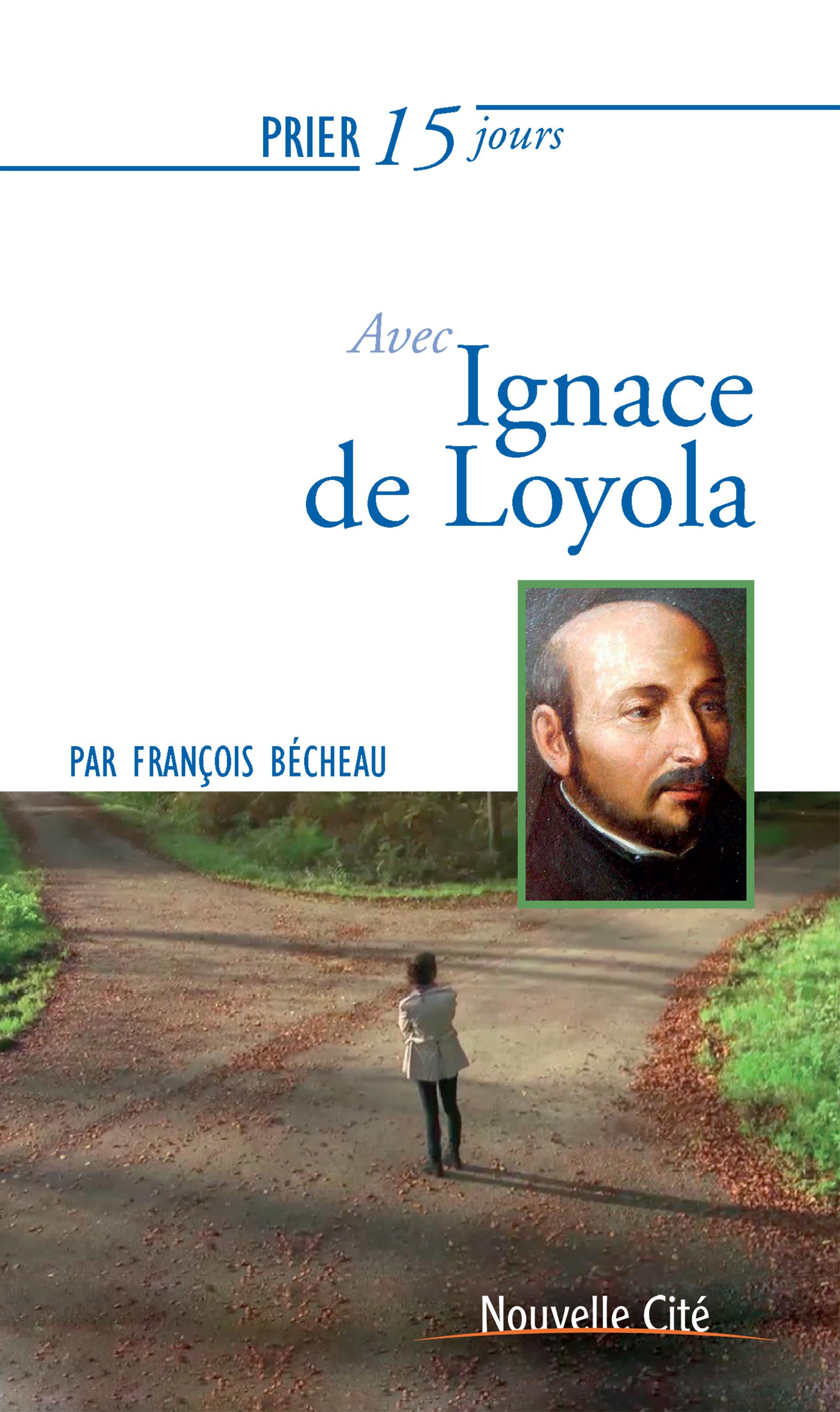 Prier 15 jours avec Ignace de Loyola