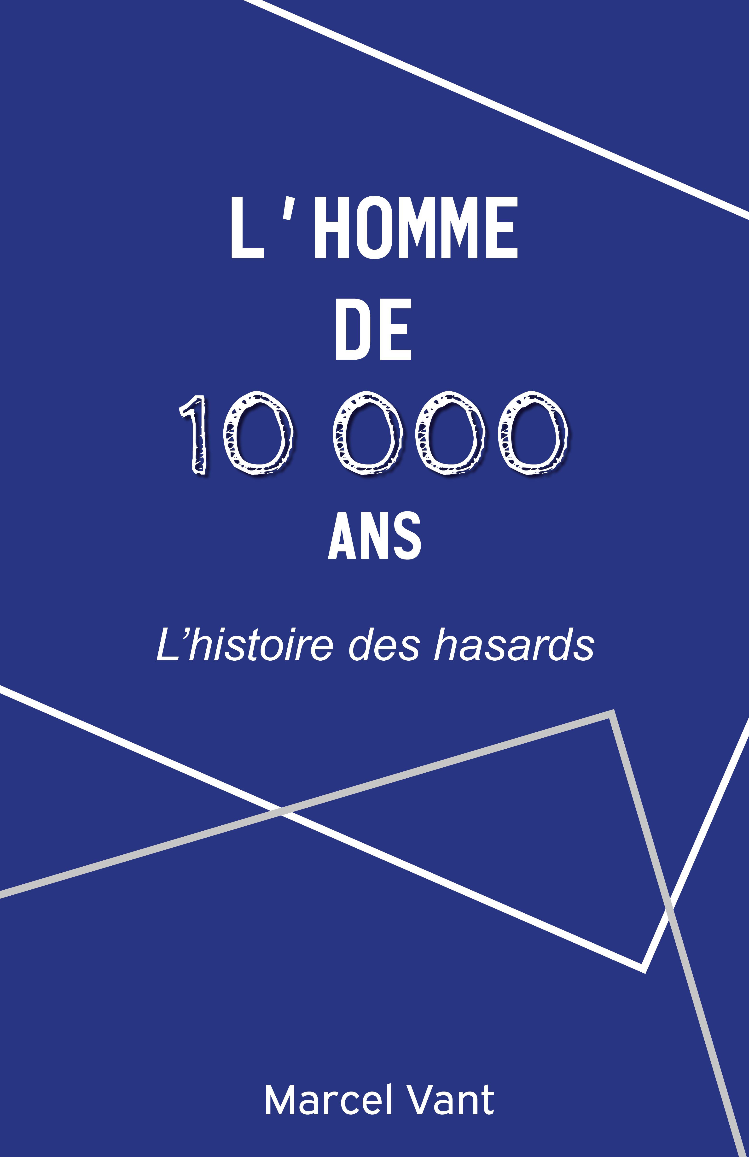 L'Homme de 10 000 ans, L'histoire des hasards