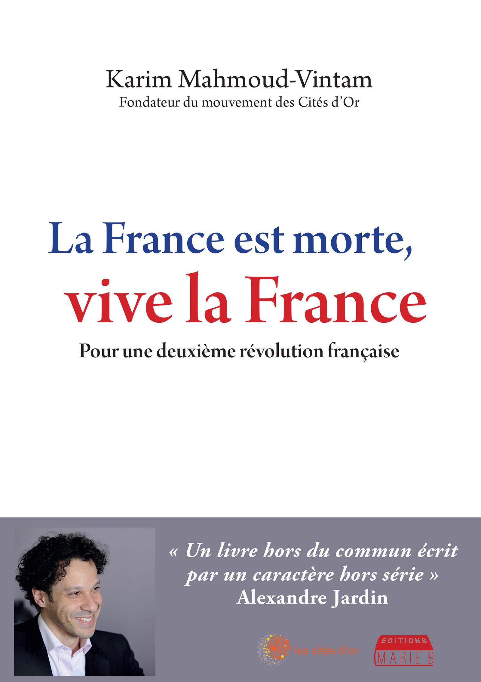 La France est morte, vive la France, Pour une deuxième Révolution française