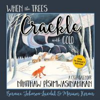 Cover image (When the Trees Crackle with (Cold: A Cree Calendar TH-dialect edition (ebook))