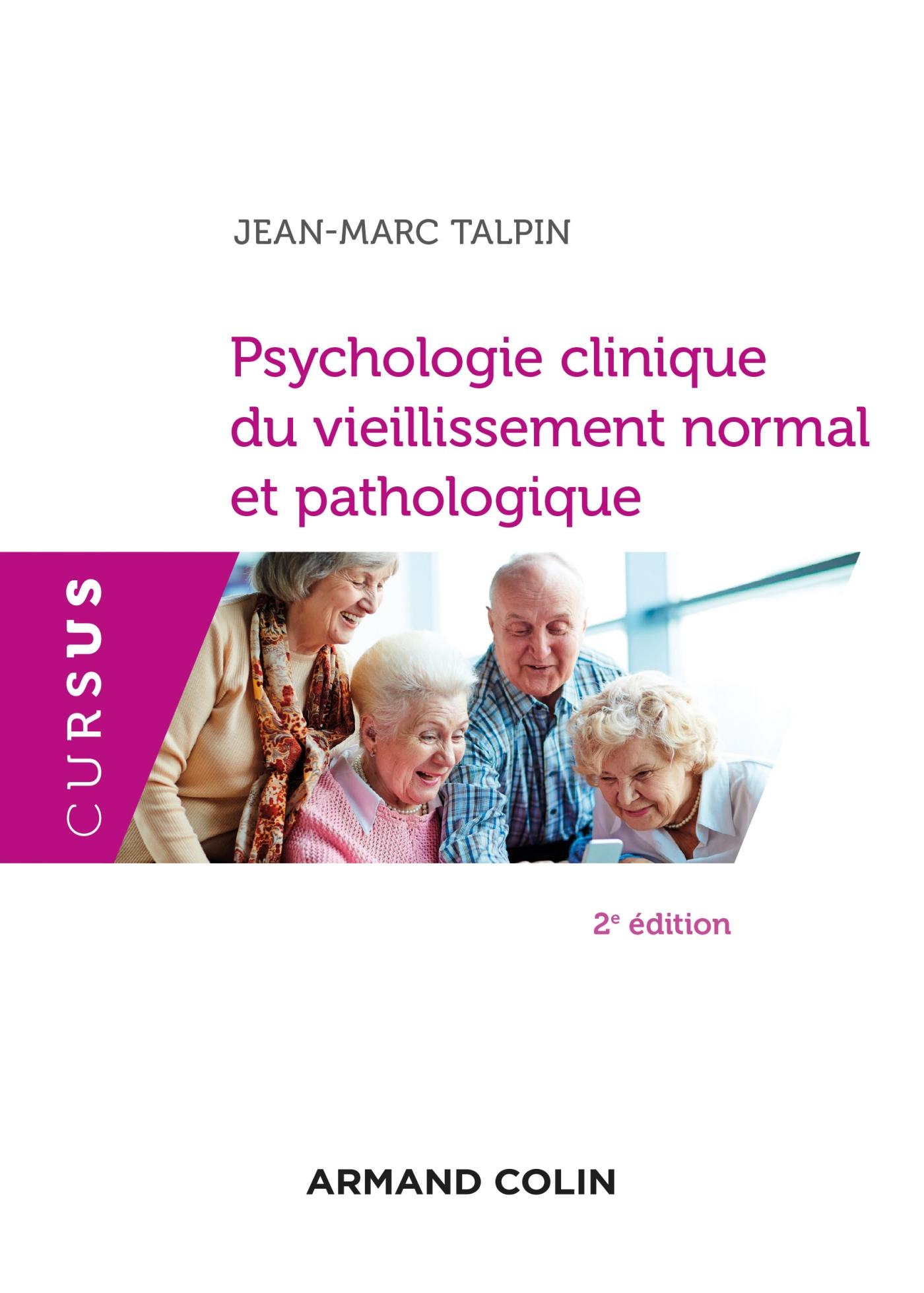 Psychologie clinique du vieillissement normal et pathologique - 2e éd.
