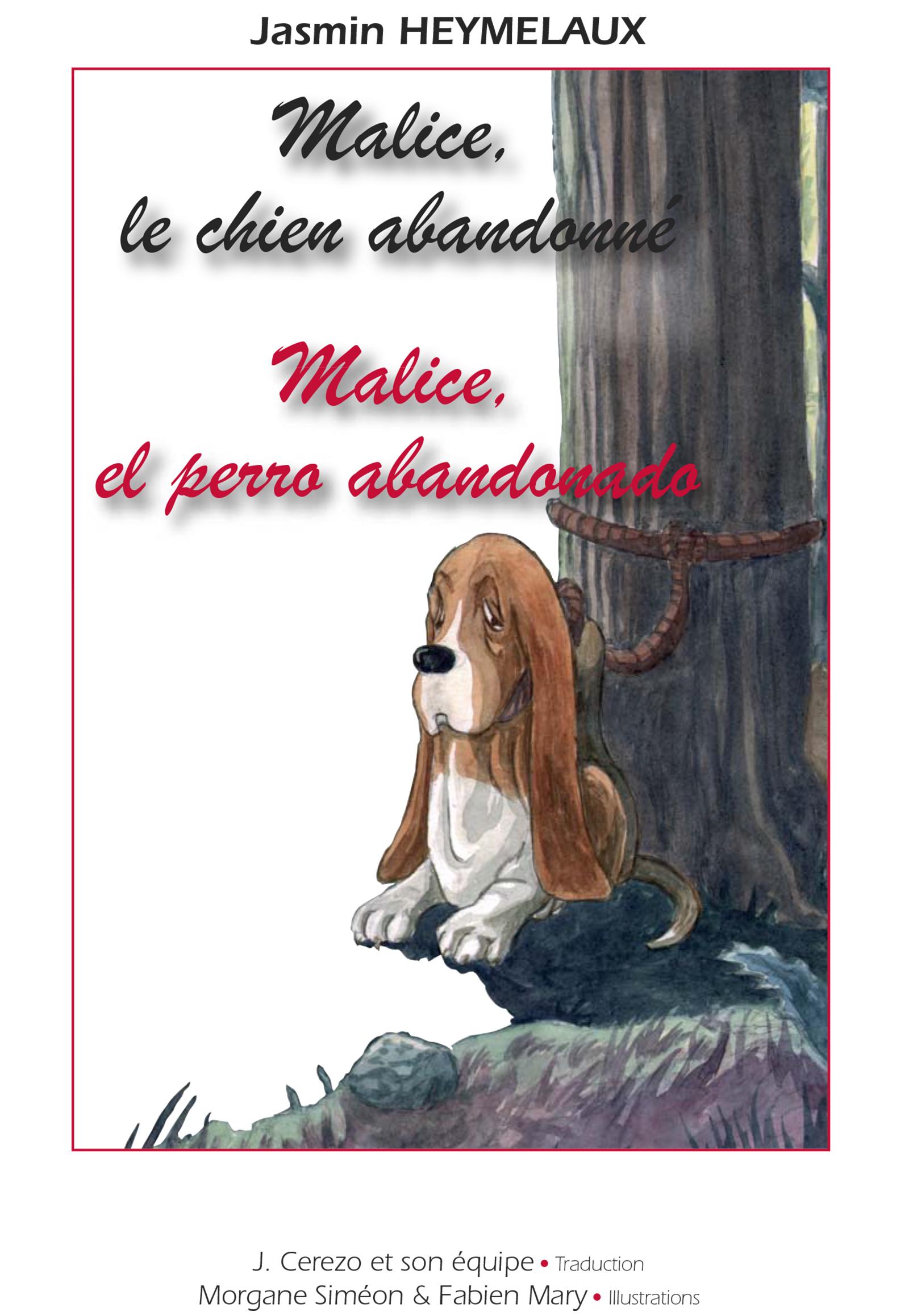 Malice, el perro abandonado / Malice, le chien abandonné, Histoire bilingue français - espagnol