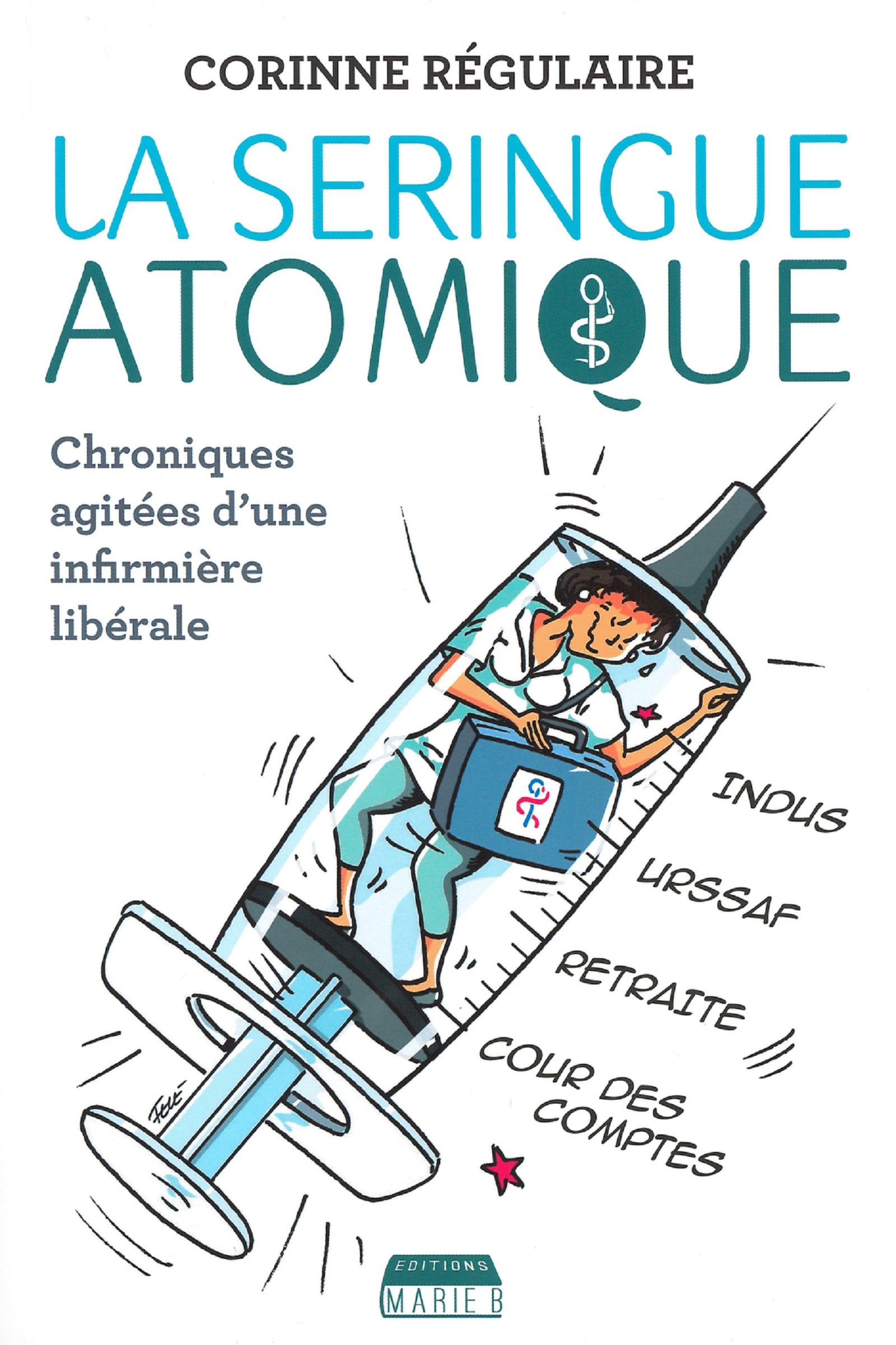 La Seringue atomique, Chroniques agitées d'une infirmière libérale