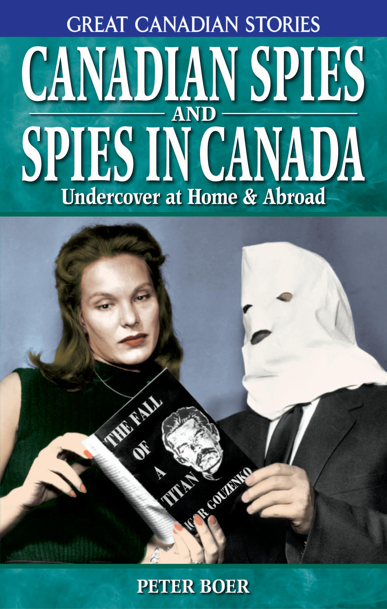 Canadian Spies & Spies in Canada