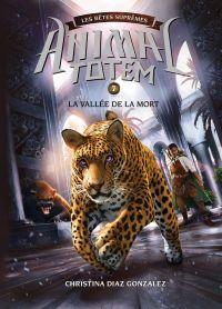 Image de couverture (Animal totem : Les Bêtes Suprêmes : N° 7 - La vallée de la mort)