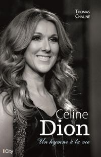 Céline Dion, un hymne à la vie