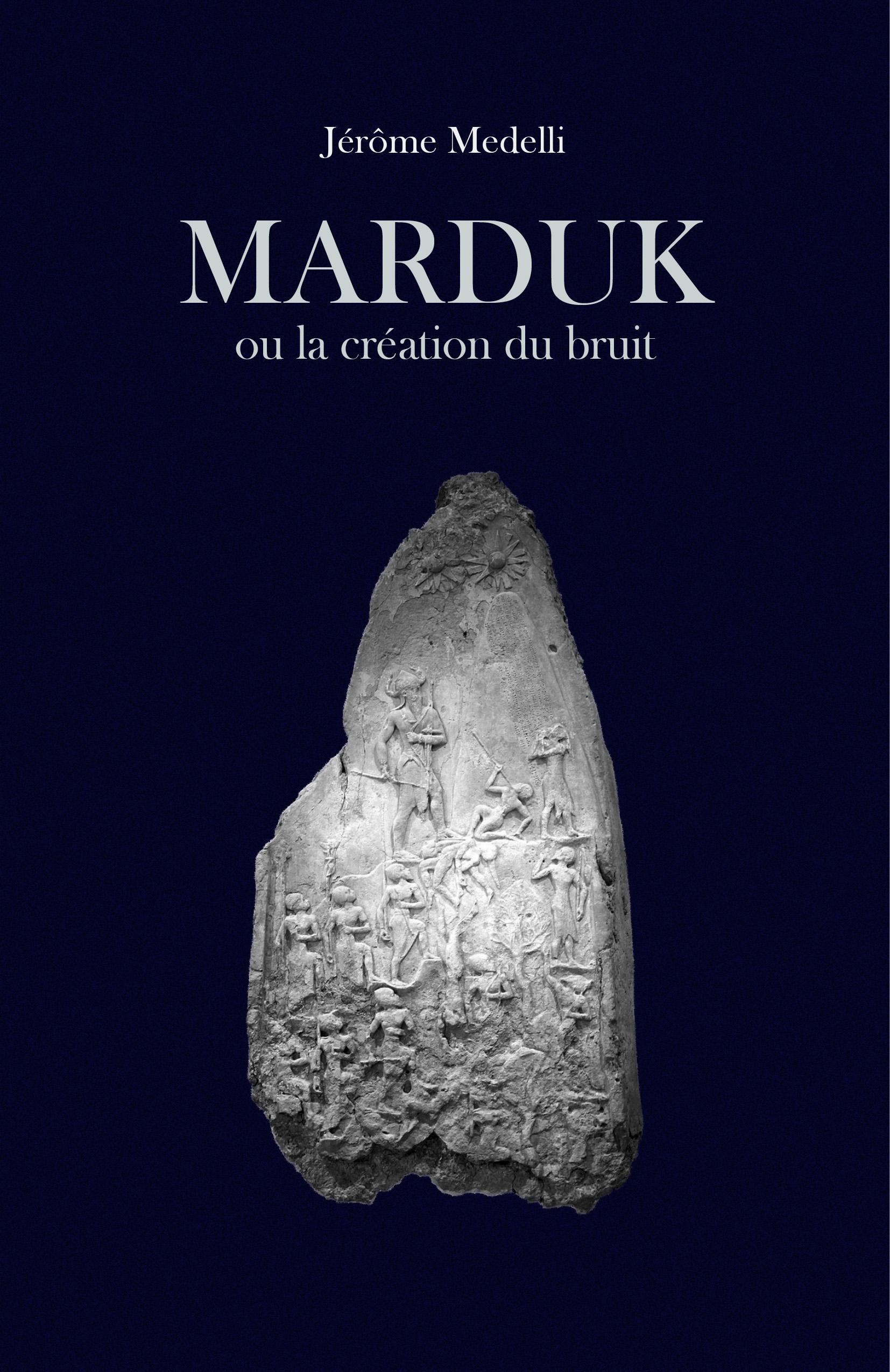 Marduk, ou la cr?ation du bruit