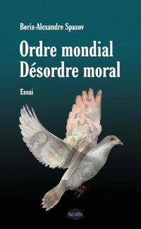 Ordre mondial. Désordre moral