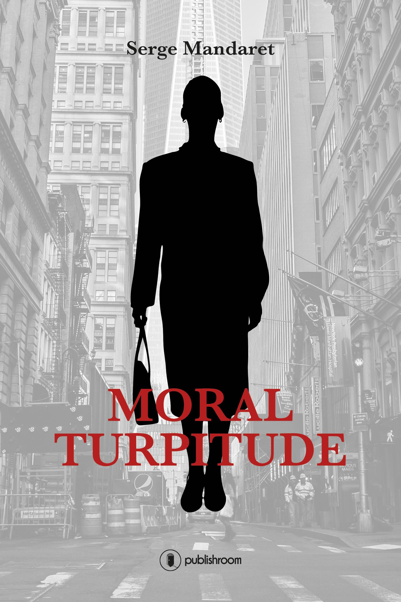 Moral Turpitude, Un roman financier
