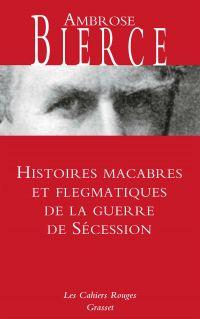 Histoires macabres et flegmatiques de la guerre de sécession