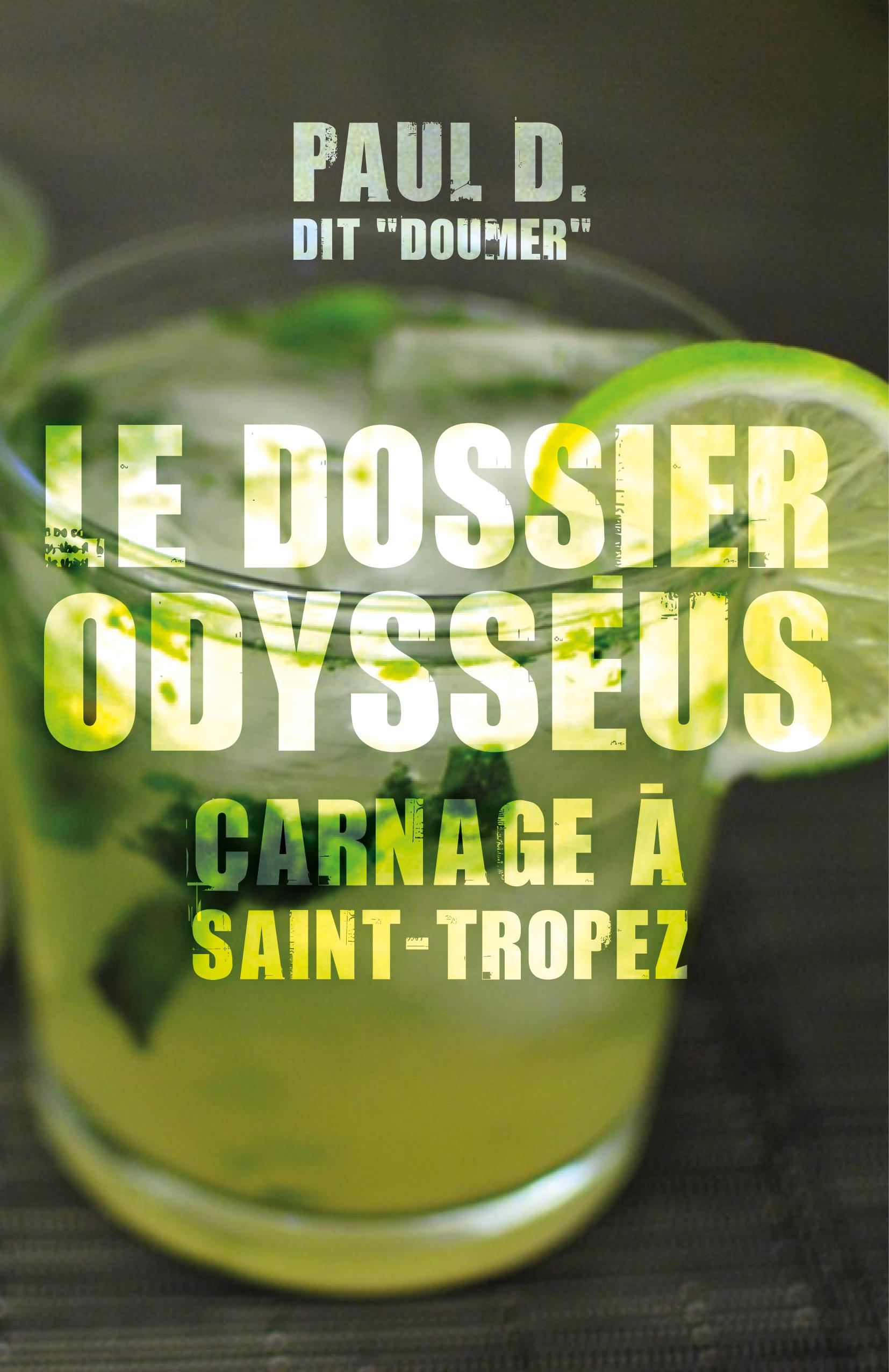 Le dossier Odysséus : Carnage à Saint-Tropez