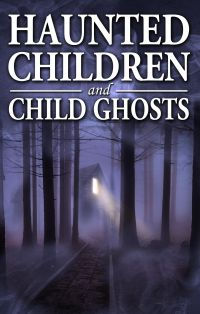 Cover image (Haunted Children and Child Ghosts)