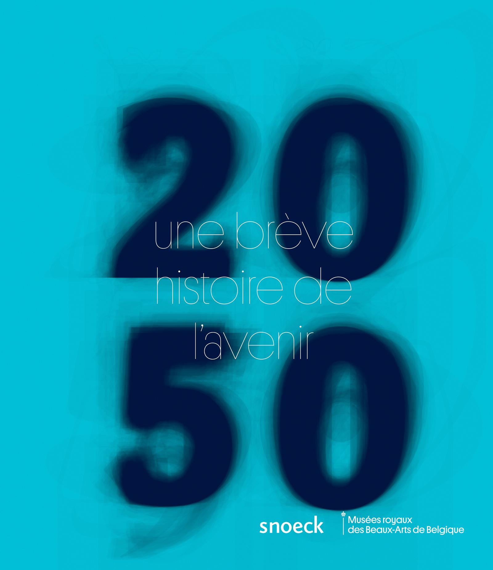 2050 Une brève Histoire de l'avenir, Catalogue d'exposition des Musées royaux des Beaux-Arts de Belgique (11.09.2015 – 24.01.2016)