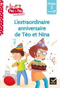 Téo et Nina CP Niveau 3 - L'extraordinaire anniversaire de Téo et Nina