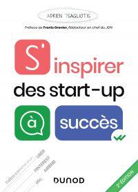 S'inspirer des start-up à succès - 2e éd