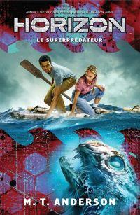 Horizon : N° 4 - Superprédateur