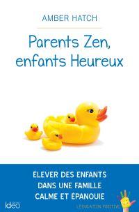 Image de couverture (Parents zen, enfants heureux)