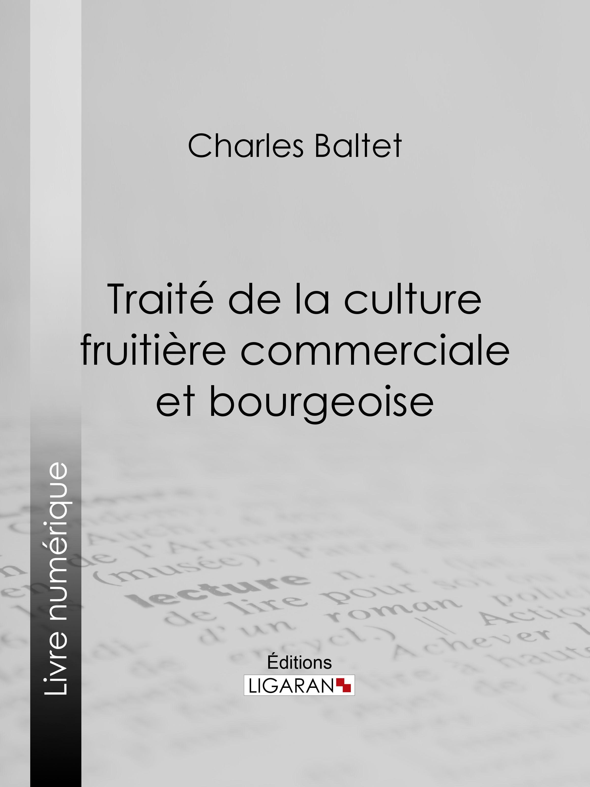 Traité de la culture fruitière commerciale et bourgeoise