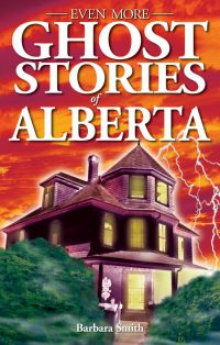Cover image (Even More Ghost Stories of Alberta)
