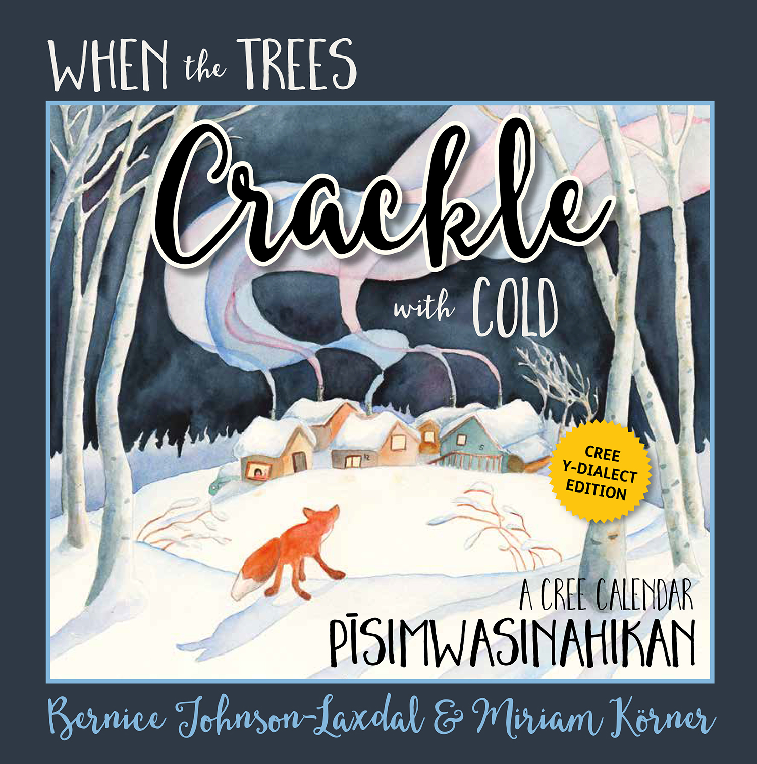 When the Trees Crackle with Cold: A Cree Calendar (ebook)
