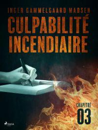 Culpabilité incendiaire - Chapitre 3