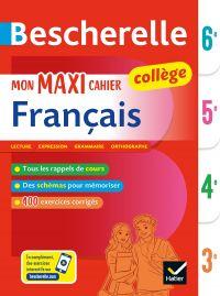 Bescherelle Mon maxi cahier de français 6e, 5e, 4e, 3e